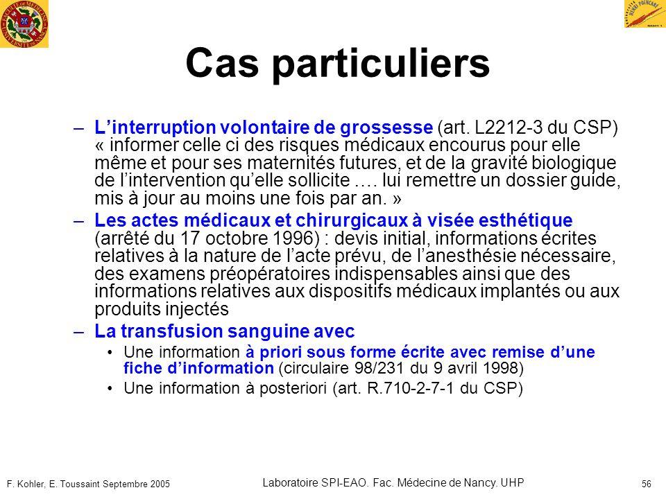 F. Kohler, E. Toussaint Septembre 2005 Laboratoire SPI-EAO. Fac. Médecine de Nancy. UHP 56 Cas particuliers –Linterruption volontaire de grossesse (ar