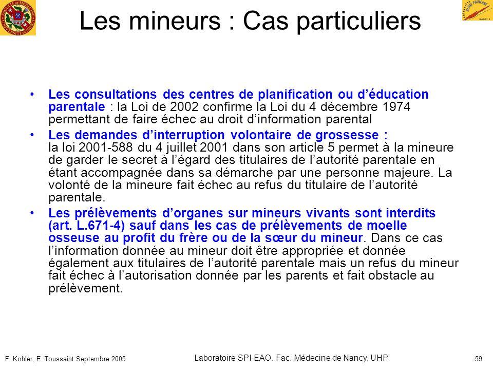 F. Kohler, E. Toussaint Septembre 2005 Laboratoire SPI-EAO. Fac. Médecine de Nancy. UHP 59 Les mineurs : Cas particuliers Les consultations des centre