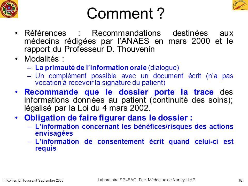 F. Kohler, E. Toussaint Septembre 2005 Laboratoire SPI-EAO. Fac. Médecine de Nancy. UHP 62 Comment ? Références : Recommandations destinées aux médeci