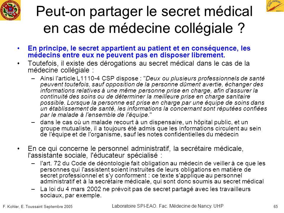 F. Kohler, E. Toussaint Septembre 2005 Laboratoire SPI-EAO. Fac. Médecine de Nancy. UHP 65 Peut-on partager le secret médical en cas de médecine collé