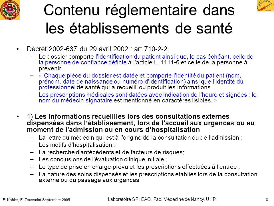 F. Kohler, E. Toussaint Septembre 2005 Laboratoire SPI-EAO. Fac. Médecine de Nancy. UHP 8 Contenu réglementaire dans les établissements de santé Décre