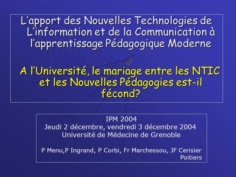 Lapport des Nouvelles Technologies de Linformation et de la Communication à lapprentissage Pédagogique Moderne A lUniversité, le mariage entre les NTI