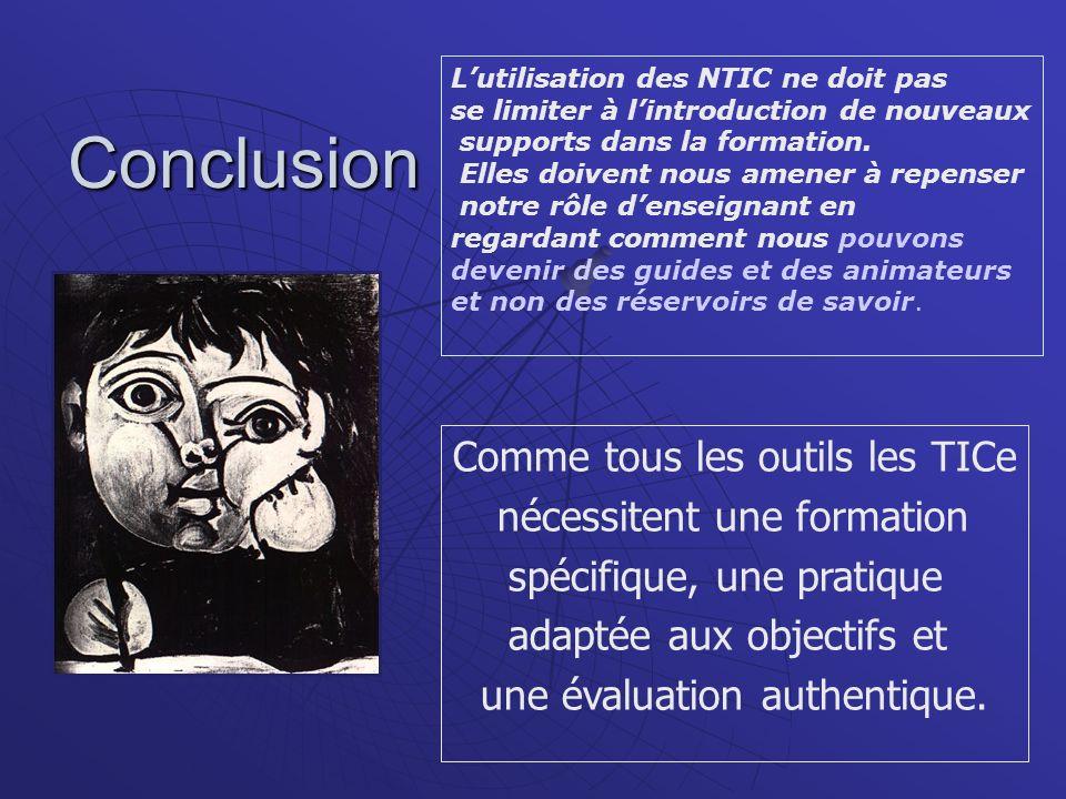 Conclusion Comme tous les outils les TICe nécessitent une formation spécifique, une pratique adaptée aux objectifs et une évaluation authentique. Luti