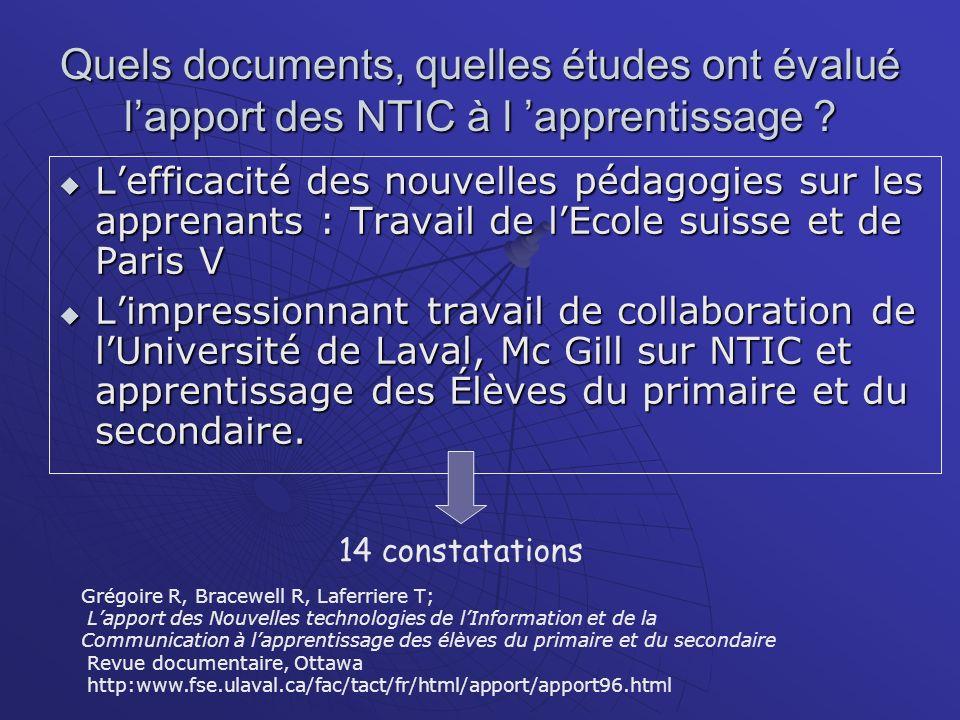 Quels documents, quelles études ont évalué lapport des NTIC à l apprentissage ? Lefficacité des nouvelles pédagogies sur les apprenants : Travail de l