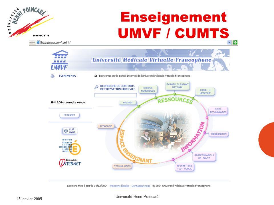13 janvier 2005 Université Henri Poincaré Enseignement UMVF / CUMTS
