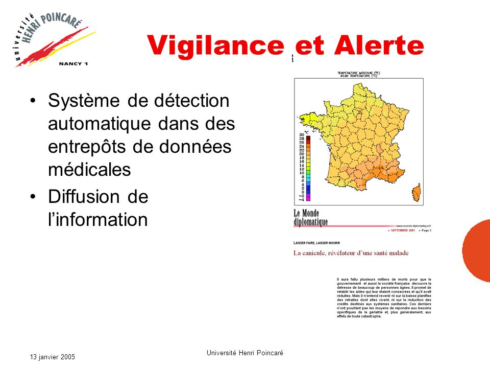13 janvier 2005 Université Henri Poincaré Vigilance et Alerte Système de détection automatique dans des entrepôts de données médicales Diffusion de li