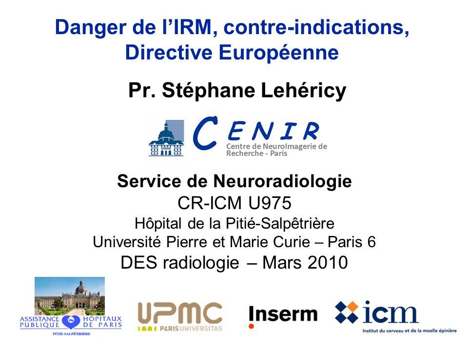 Sources de champs électromagnétiques Dangers et effets biologiques des champs électromagnétiques Contre-indications de lIRM La Directive Européenne sur les champs électromagnétiques Plan