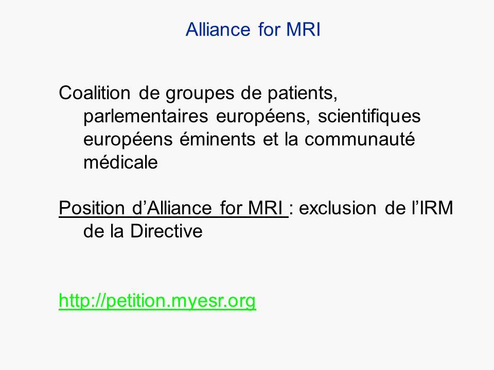 Alliance for MRI Coalition de groupes de patients, parlementaires européens, scientifiques européens éminents et la communauté médicale Position dAlli