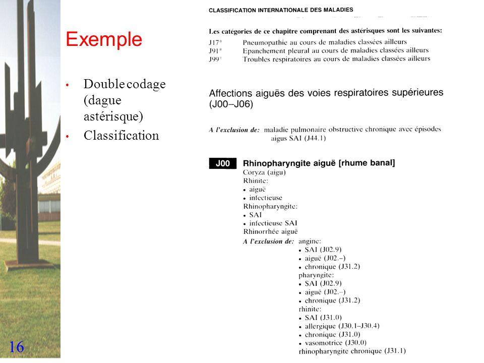 16 Exemple Double codage (dague astérisque) Classification