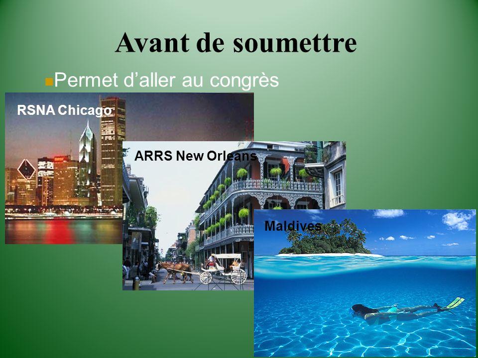Permet daller au congrès Avant de soumettre RSNA Chicago ARRS New Orleans Maldives