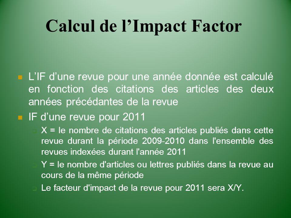 LIF dune revue pour une année donnée est calculé en fonction des citations des articles des deux années précédantes de la revue IF dune revue pour 201