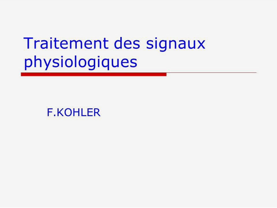 Traitement des signaux physiologiques F.KOHLER