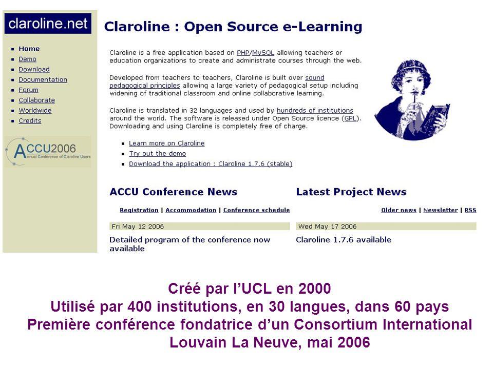 Créé par lUCL en 2000 Utilisé par 400 institutions, en 30 langues, dans 60 pays Première conférence fondatrice dun Consortium International Louvain La