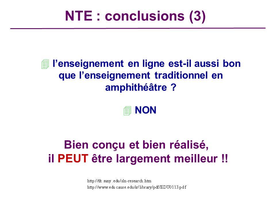 4 lenseignement en ligne est-il aussi bon que lenseignement traditionnel en amphithéâtre ? 4 NON NTE : conclusions (3) Bien conçu et bien réalisé, il