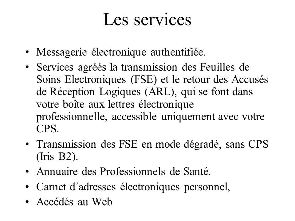 Les services Messagerie électronique authentifiée. Services agréés la transmission des Feuilles de Soins Electroniques (FSE) et le retour des Accusés