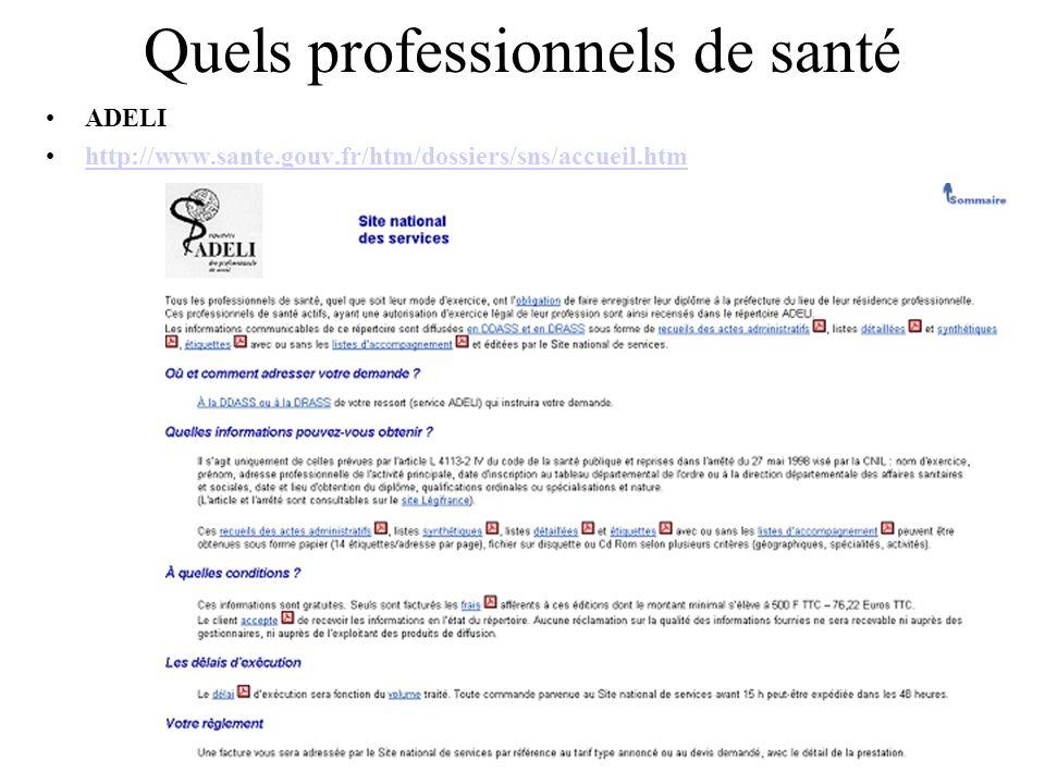 Quels professionnels de santé ADELI http://www.sante.gouv.fr/htm/dossiers/sns/accueil.htm