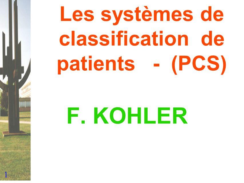 22 Typologies des classification Monoaxiale : CIM, Disease Staging (pathologie) Multiaxiale : Pathologie + Processus : DRG, PMC Pathologie + Processus + Résultats : Medisgroup CSI