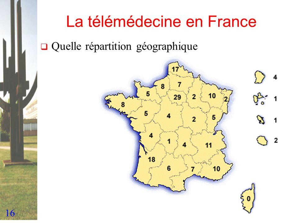 16 La télémédecine en France Quelle répartition géographique