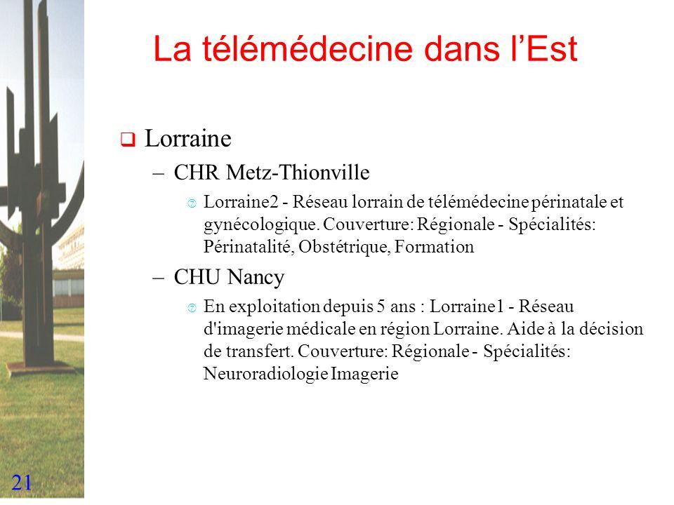 21 La télémédecine dans lEst Lorraine –CHR Metz-Thionville ‡ Lorraine2 - Réseau lorrain de télémédecine périnatale et gynécologique. Couverture: Régio