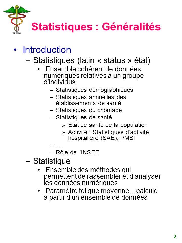 2 Statistiques : Généralités Introduction –Statistiques (latin « status » état) Ensemble cohérent de données numériques relatives à un groupe d'indivi