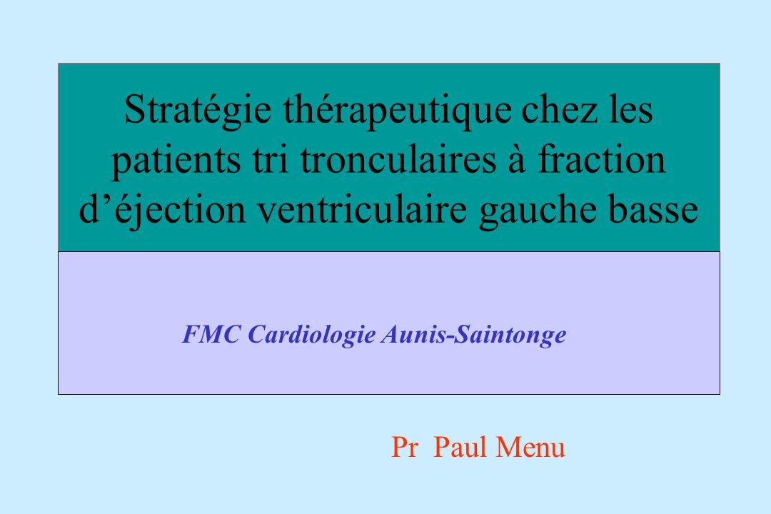 Stratégie thérapeutique chez les patients tri tronculaires à fraction déjection ventriculaire gauche basse FMC Cardiologie Aunis-Saintonge Pr Paul Men