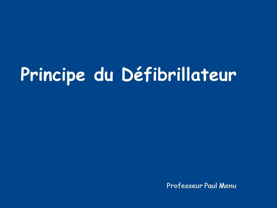 Principe du Défibrillateur Professeur Paul Menu