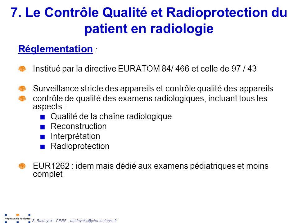 Unité de Radiophysique et Radioprotection S. Balduyck – CERF – balduyck.s@chu-toulouse.fr Réglementation : Institué par la directive EURATOM 84/ 466 e