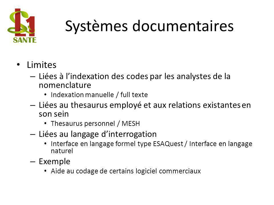 Systèmes documentaires Limites – Liées à lindexation des codes par les analystes de la nomenclature Indexation manuelle / full texte – Liées au thesau