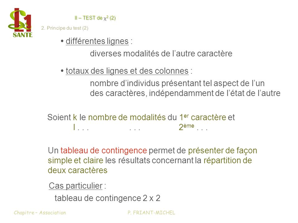 II - TEST de x2 (2) différentes lignes : diverses modalités de lautre caractère totaux des lignes et des colonnes : nombre dindividus présentant tel a