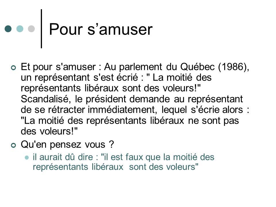 Pour samuser Et pour s'amuser : Au parlement du Québec (1986), un représentant s'est écrié :