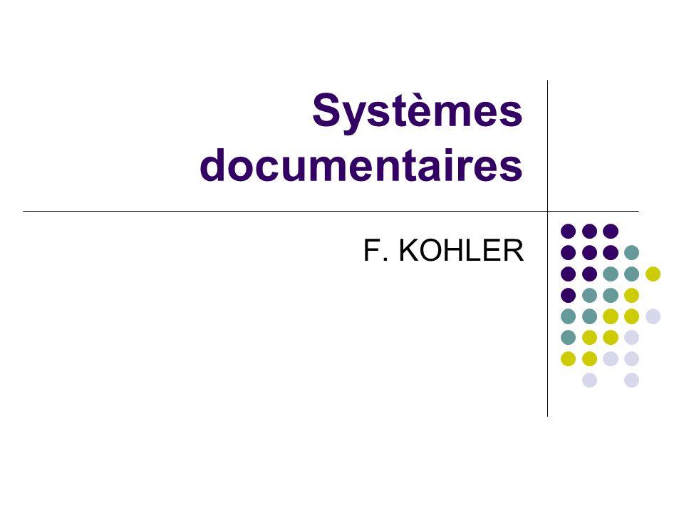 Systèmes documentaires F. KOHLER