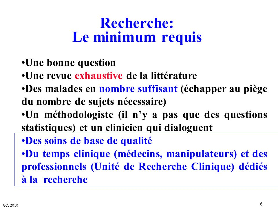 GC, 2010 67 Les standards de publication (1) STARD Statement N°Guide 3Describe the study population: The inclusion and exclusion criteria, setting and locations where the data were collected.