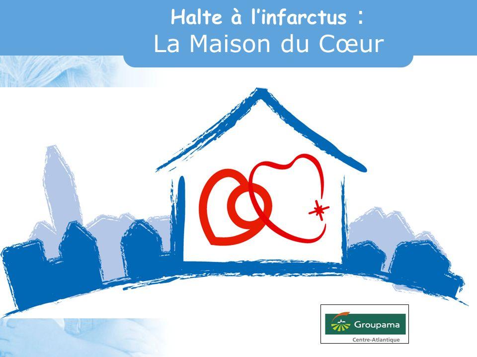 Halte à linfarctus : La Maison du Cœur