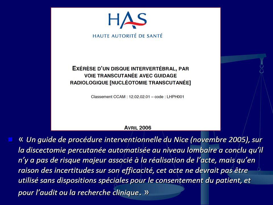 « Un guide de procédure interventionnelle du Nice (novembre 2005), sur la discectomie percutanée automatisée au niveau lombaire a conclu quil ny a pas