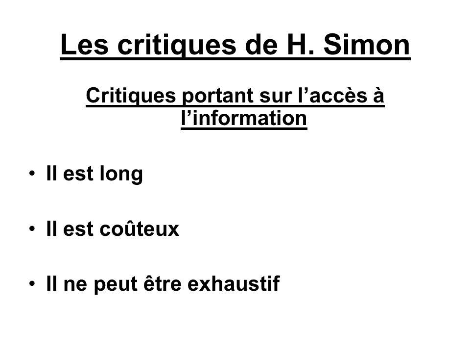 Les critiques de H. Simon Critiques portant sur laccès à linformation Il est long Il est coûteux Il ne peut être exhaustif