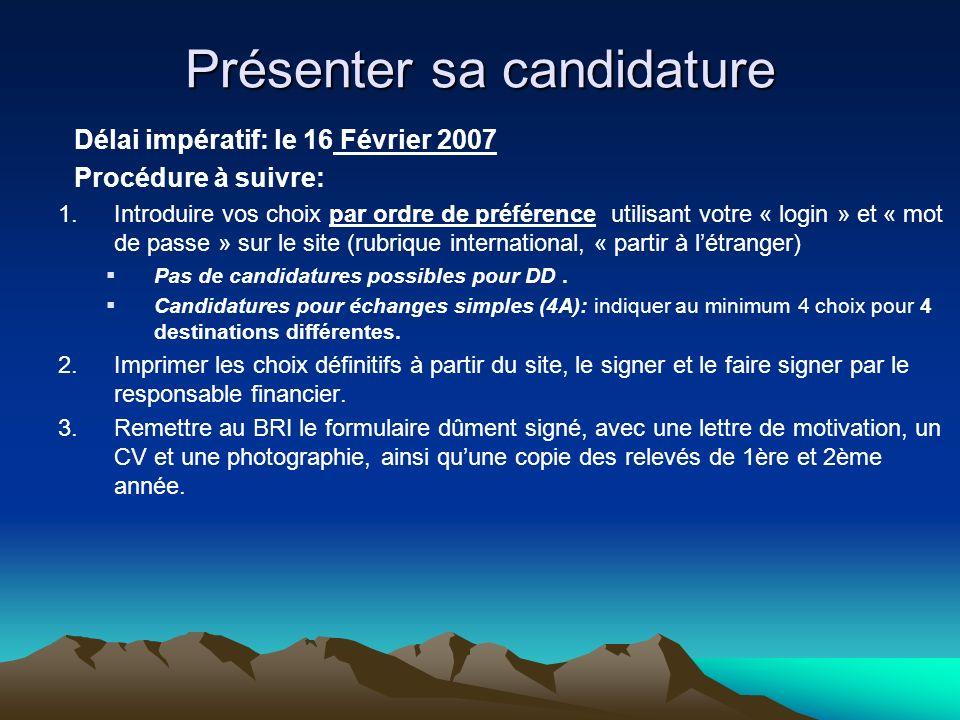 Présenter sa candidature Délai impératif: le 16 Février 2007 Procédure à suivre: 1.Introduire vos choix par ordre de préférence utilisant votre « logi