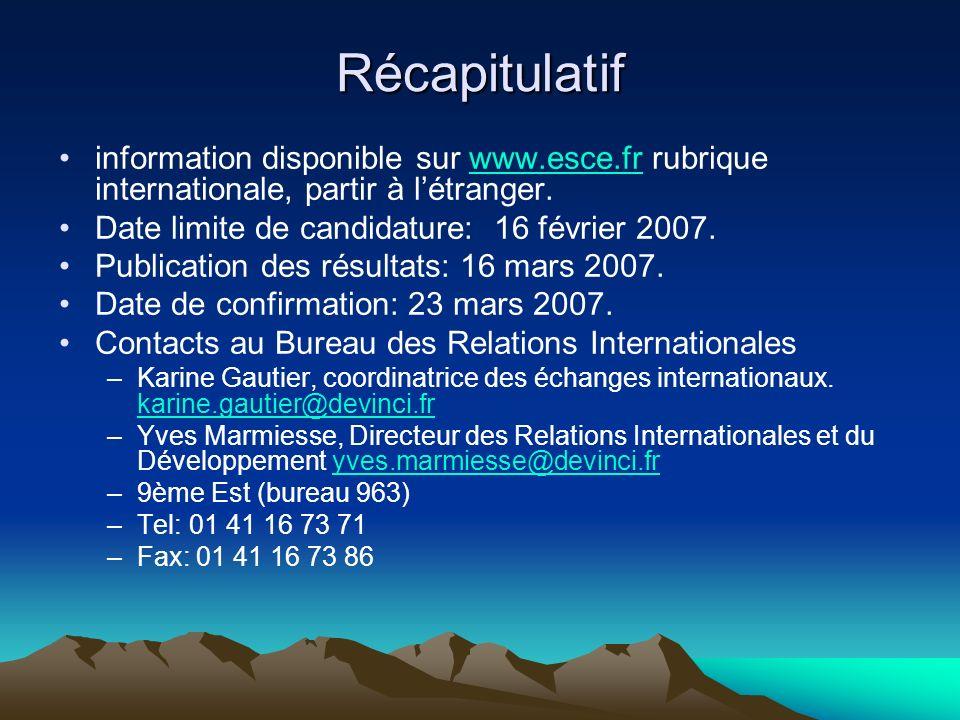 Récapitulatif information disponible sur www.esce.fr rubrique internationale, partir à létranger.www.esce.fr Date limite de candidature: 16 février 20
