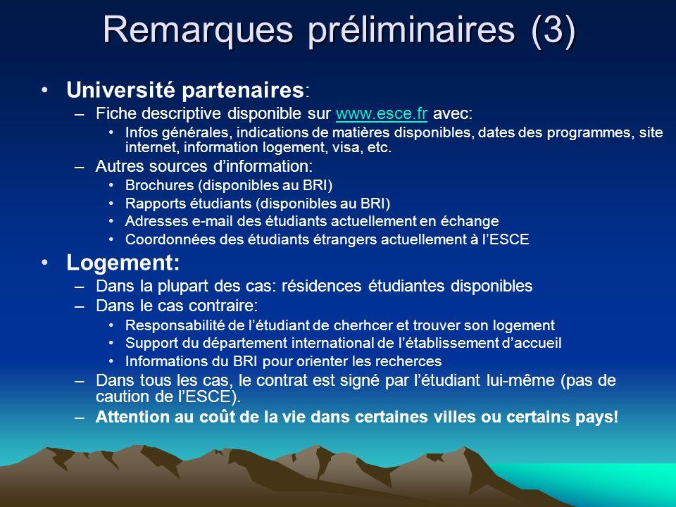 Remarques préliminaires (3) Université partenaires : –Fiche descriptive disponible sur www.esce.fr avec:www.esce.fr Infos générales, indications de ma