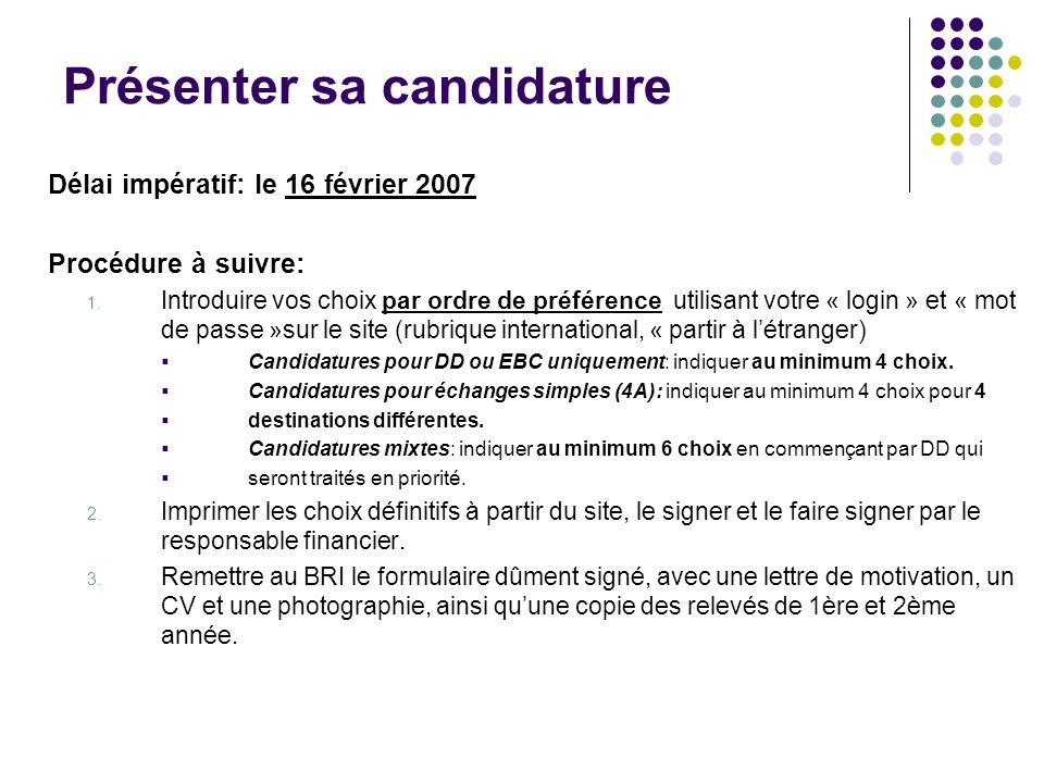 Présenter sa candidature Délai impératif: le 16 février 2007 Procédure à suivre: 1.