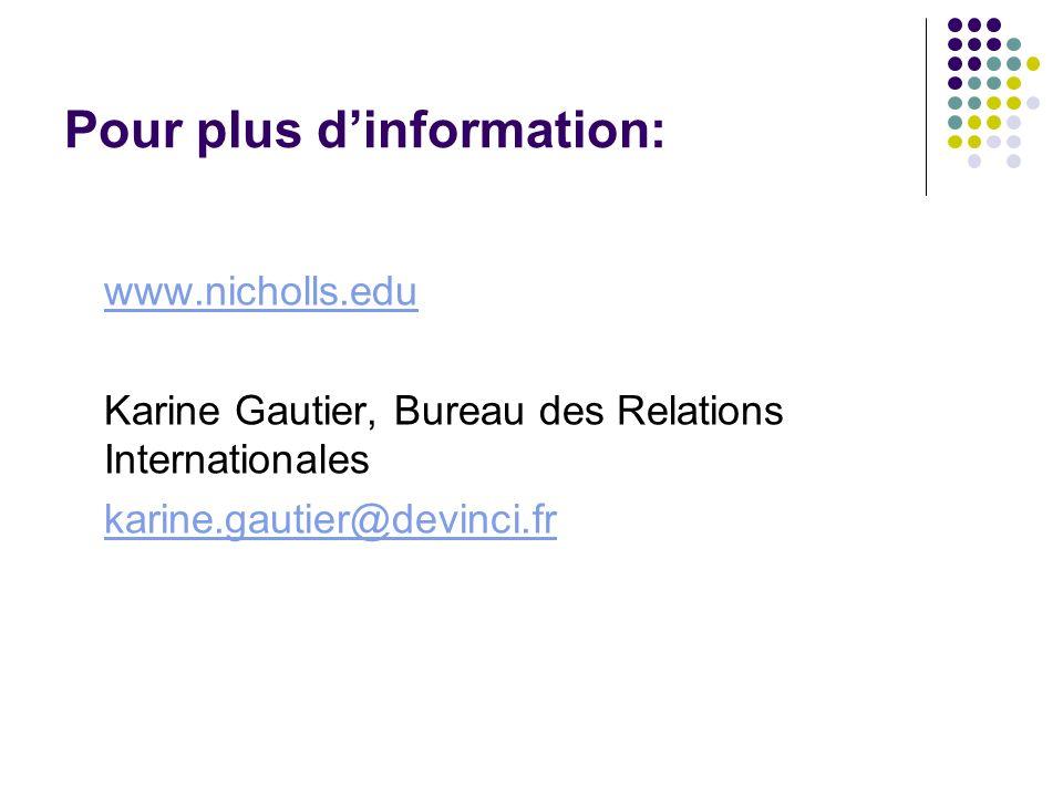 Pour plus dinformation: www.nicholls.edu Karine Gautier, Bureau des Relations Internationales karine.gautier@devinci.fr