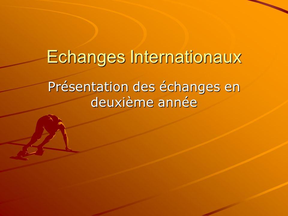 Echanges Internationaux Présentation des échanges en deuxième année