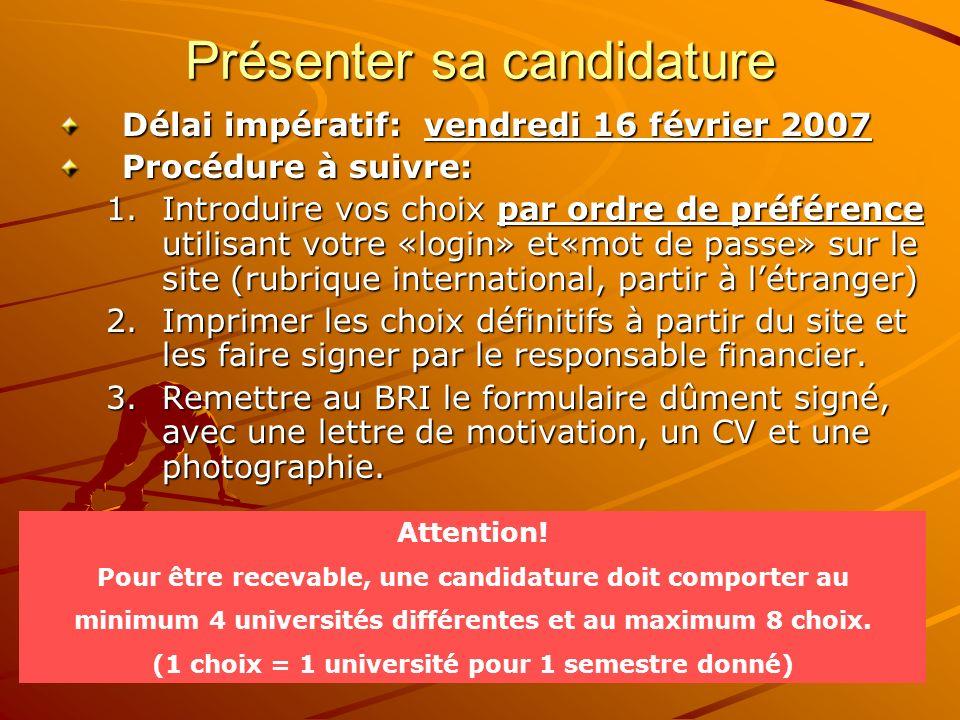 Présenter sa candidature Délai impératif: vendredi 16 février 2007 Procédure à suivre: 1.Introduire vos choix par ordre de préférence utilisant votre