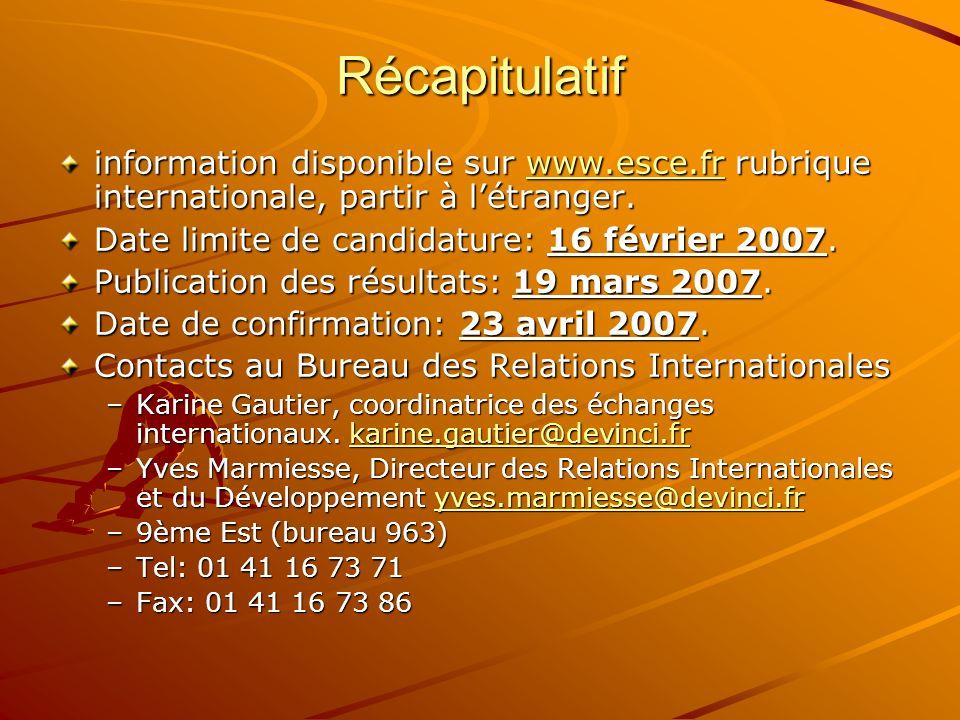 Récapitulatif information disponible sur www.esce.fr rubrique internationale, partir à létranger. www.esce.fr Date limite de candidature: 16 février 2