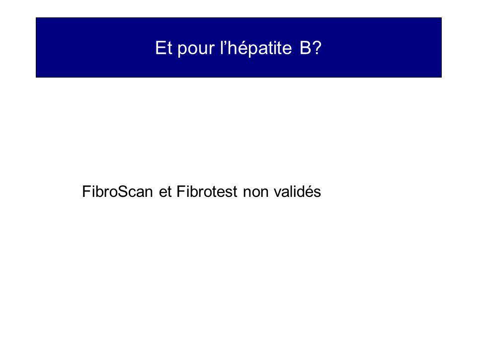 Et pour lhépatite B? FibroScan et Fibrotest non validés
