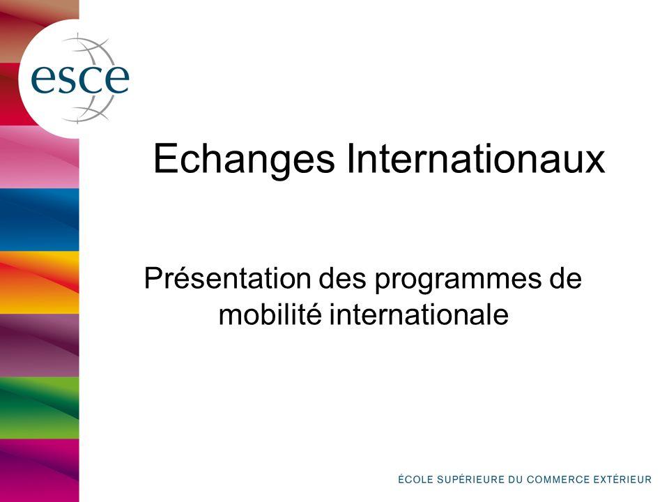 Echanges Internationaux Présentation des programmes de mobilité internationale