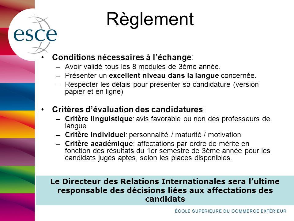 Règlement Conditions nécessaires à léchange: –Avoir validé tous les 8 modules de 3ème année. –Présenter un excellent niveau dans la langue concernée.