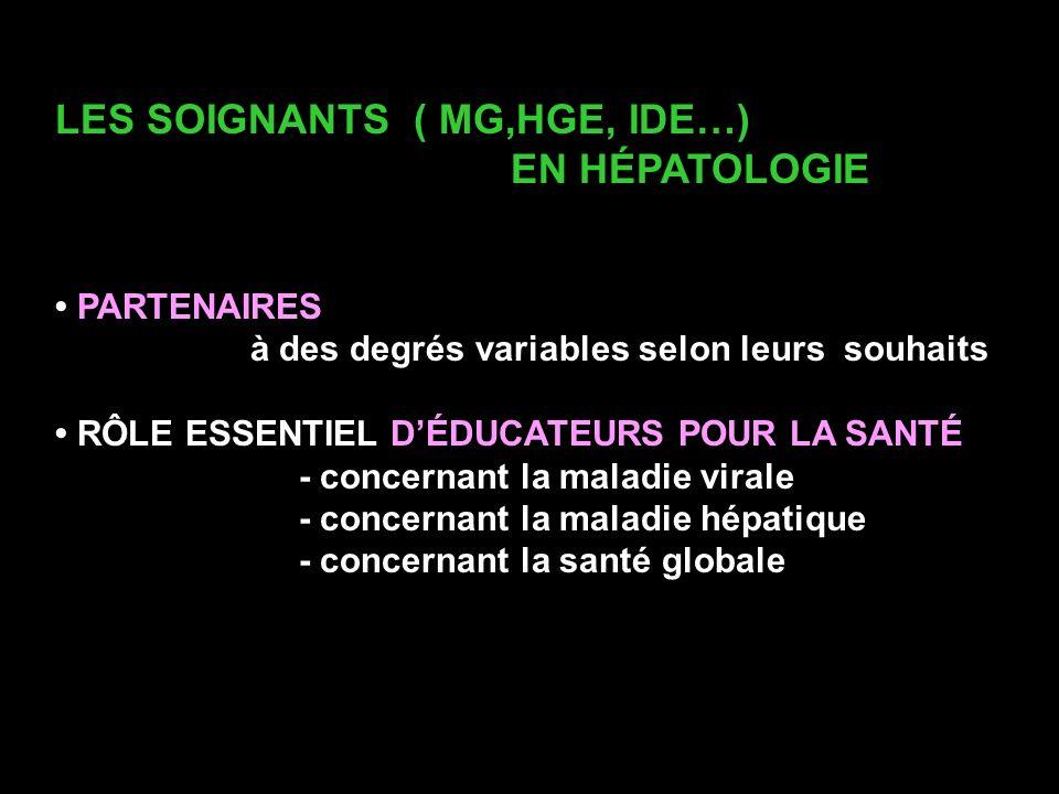 LES SOIGNANTS ( MG,HGE, IDE…) EN HÉPATOLOGIE PARTENAIRES à des degrés variables selon leurs souhaits RÔLE ESSENTIEL DÉDUCATEURS POUR LA SANTÉ - concer
