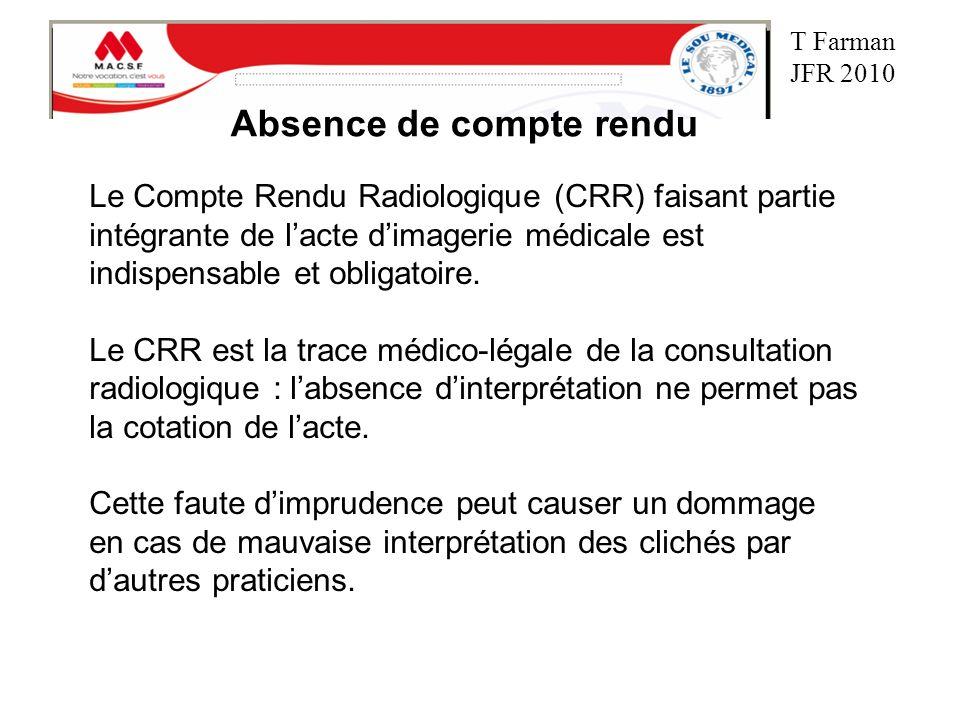 Le Compte Rendu Radiologique (CRR) faisant partie intégrante de lacte dimagerie médicale est indispensable et obligatoire. Le CRR est la trace médico-
