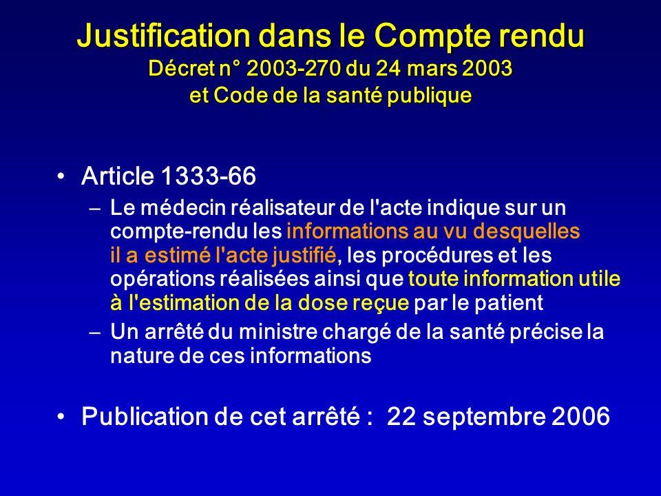 Justification dans le Compte rendu Décret n° 2003-270 du 24 mars 2003 et Code de la santé publique Article 1333-66 –Le médecin réalisateur de l'acte i
