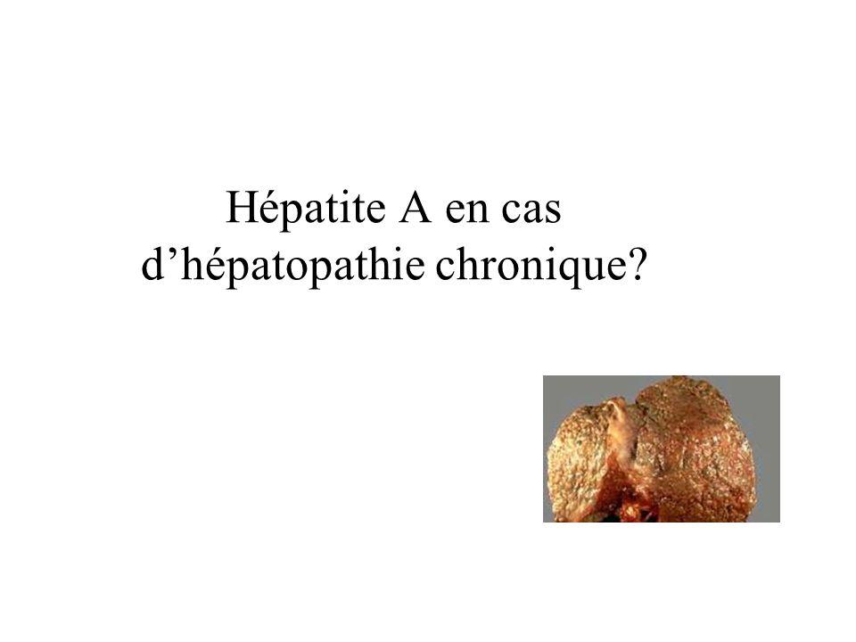 Hépatite A en cas dhépatopathie chronique?